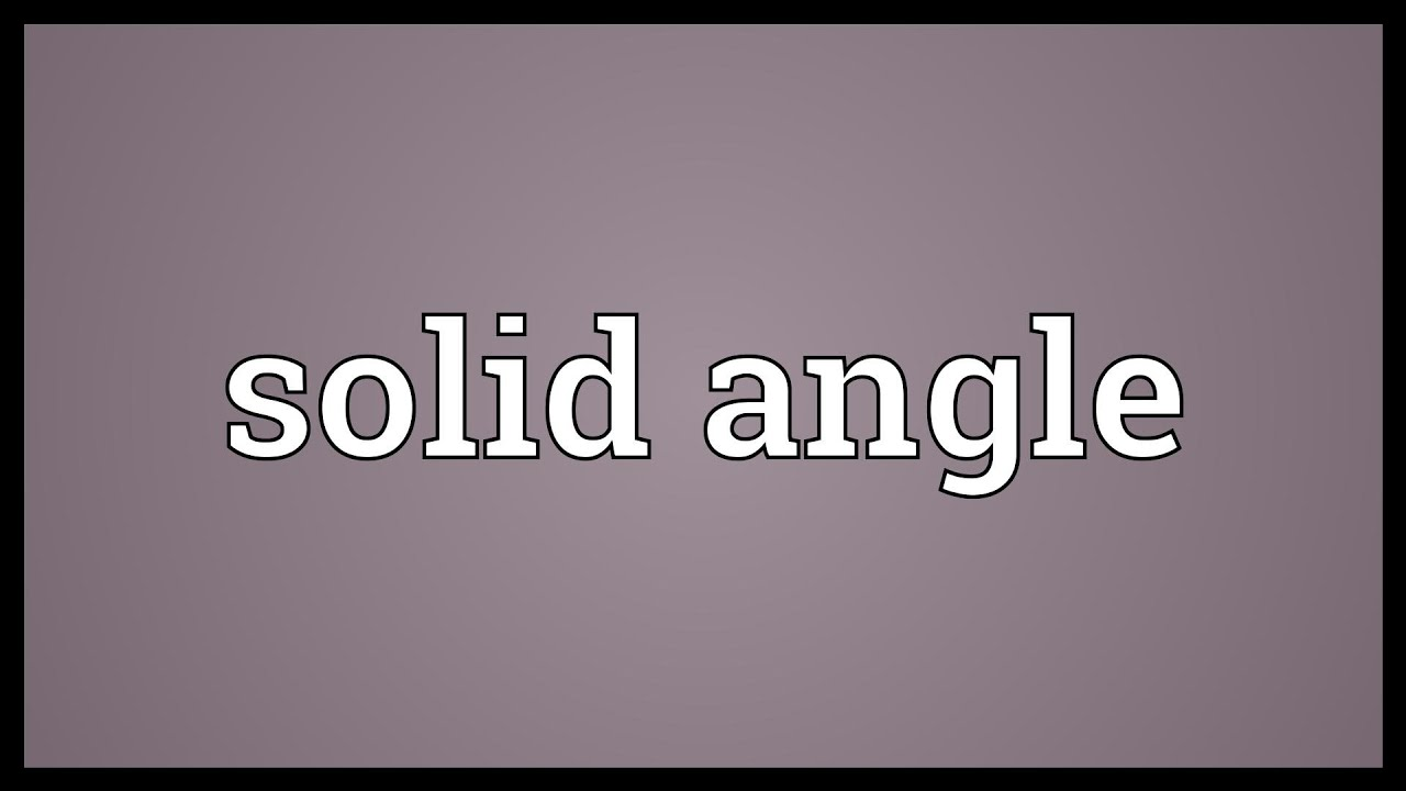 Solid angle Meaning - YouTube