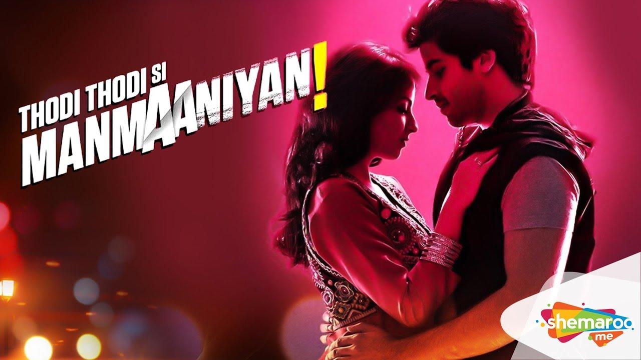 Download Thodi Thodi Si Manmaaniyan (2017) - Bollywood Premier - Watch Full Movie On Shemaroome App
