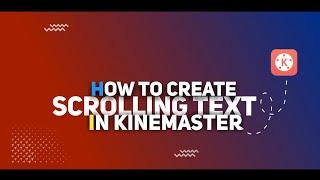 how to add scrolling text in kinemaster full tutorial #telugutechrockz