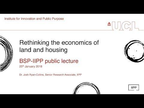 BSP Public Lecture: Rethinking the Economics of Land and Housing with Josh Ryan-Collins