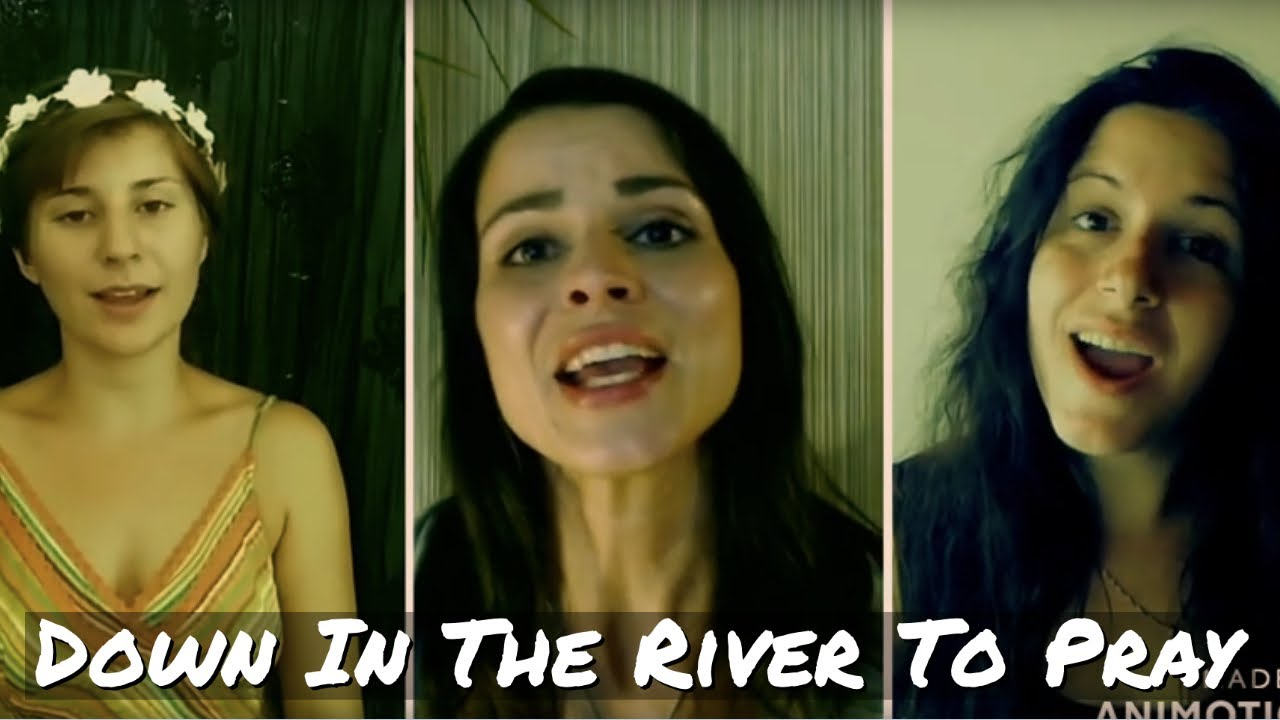 DOWN IN THE RIVER TO PRAY - Cover Acapella - TRIO - 3 VOICES