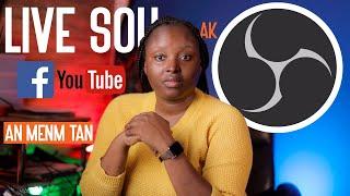 Kòman pou w itilize OBS pou Live sou Facebook ak Youtube   Facebook and YouTube Live using OBS