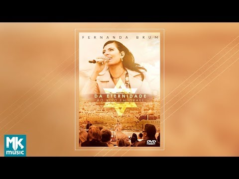 Da Eternidade  em Israel - Fernanda Brum DVD COMPLETO