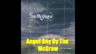 Angel Boy By Tim McGraw *Lyrics in description*