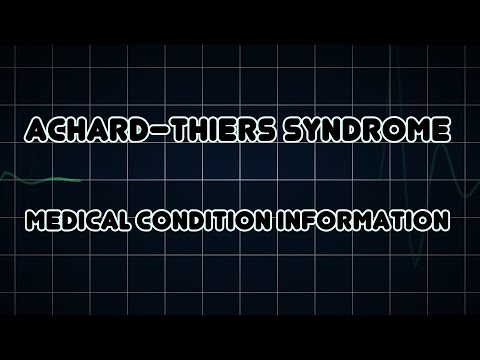 Achard–Thiers syndrome (Medical Condition)