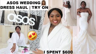 TRYING ON WEDDING DRESSES FROM ASOS | HUGE ASOS WEDDING DRESS TRY ON HAUL | I SPENT $600 ON ASOS