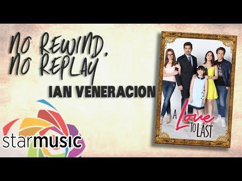 Ian Veneracion - No Rewind No, Replay (Official Lyric Video)