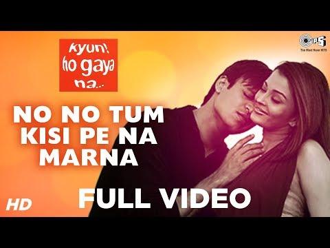 No No - Full Song - Kyun Ho Gaya Na - Vivek Oberoi & Aishwarya Rai