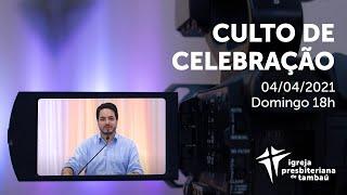 IPTambaú | Culto de Celebração Ao Vivo | 04/04/2021