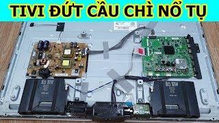 Sửa Tivi Thông Minh Không Lên Màn Hình  Đứt cầu Chì Nổ tụ | Smart Tivi LED LG 32LF581D 32 inch