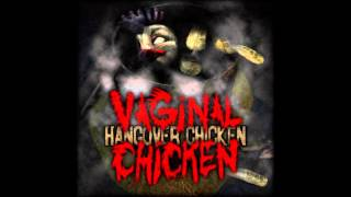 Vaginal Chicken - Bla