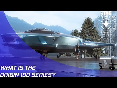 Star Citizen: What is the Origin 100 Series?
