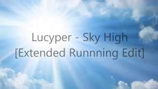 Lucyfer - Sky High [Extended Runnning Edit] with lyrics