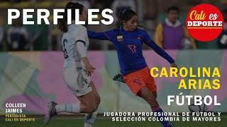 #PERFILES   Carolina Arias   FÚTBOL