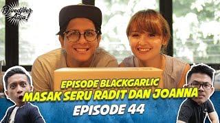 Video Masak Seru Raditya Oloan dan Joanna Alexandra - Black Garlic (2) - Djoedjoer Adja Episode 44 download MP3, 3GP, MP4, WEBM, AVI, FLV September 2018