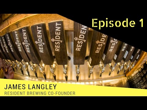 Resident Brewing founder, James Langley - How to start a brewery