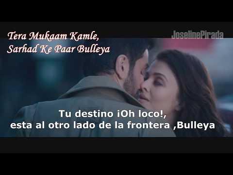 Bulleya (Sub Español) - Ae Dil Hai...