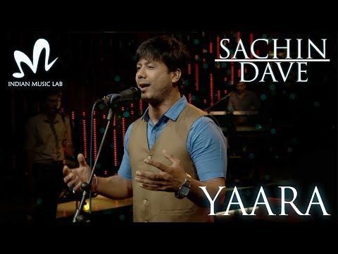 Yaara | Official Full Song With Lyrics | Indian Music Lab | Sachin Dave | Latest Viral Song