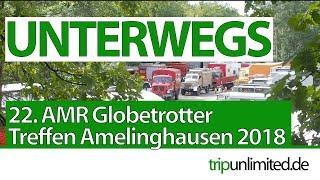 22. AMR-Globetrotter-Treffen 2018 I Overlander meeting im 4x4 Offroad Camper