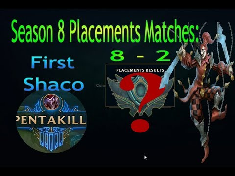 ★ League of Legends Season 8 Placement Matches 8-2 - FIRST SHACO PENTA KILL!