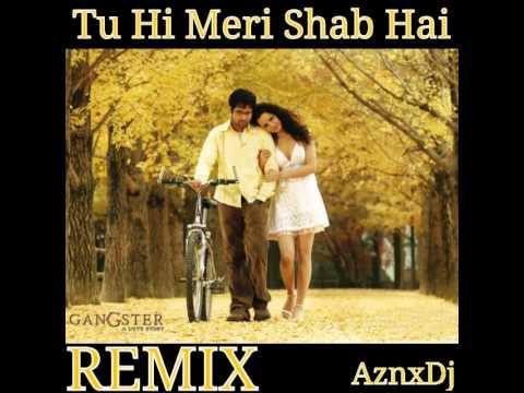 Tu Hi Meri Shab Hai | Remix