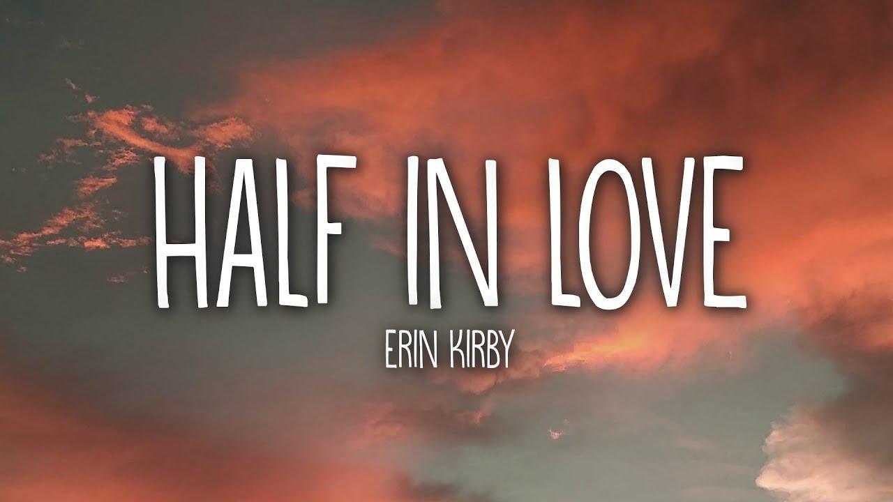 Erin Kirby - Half In Love (Lyrics)
