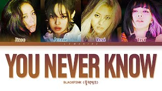 BLACKPINK You Never Know Lyrics (블랙핑크 You Never Know 가사) [Color Coded Lyrics/Han/Rom/Eng]