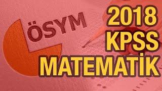2018 KPSS MATEMATİK SORULARI VE EN BASİT ÇÖZÜMLERİ (KPSS 2018 çıkmış sorular ve çözümleri Matematic)