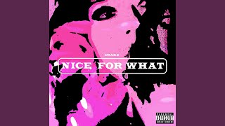 Nice For What - Stafaband
