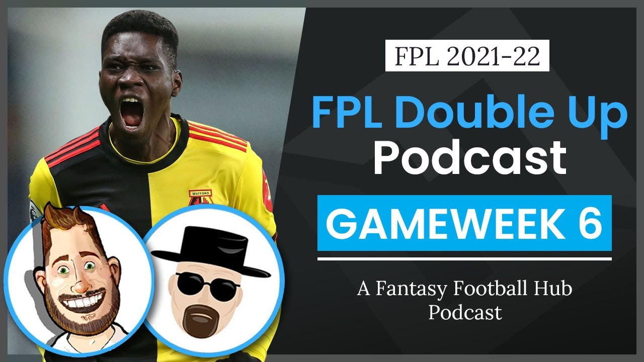 FPL Gameweek 6 Preview   The FPL Double Up Podcast   Fantasy Premier League Tips 21/22