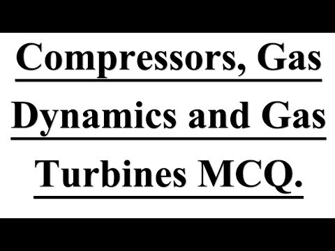 Mechanical Engineering mcq on # Compressors, Gas Dynamics and Gas Turbines