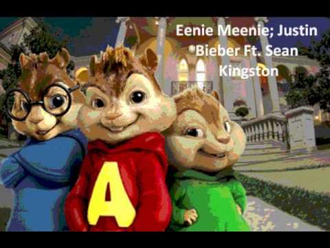 Eenie Meenie; Justin Bieber Ft. Sean Kingston (Chipmunk Version)