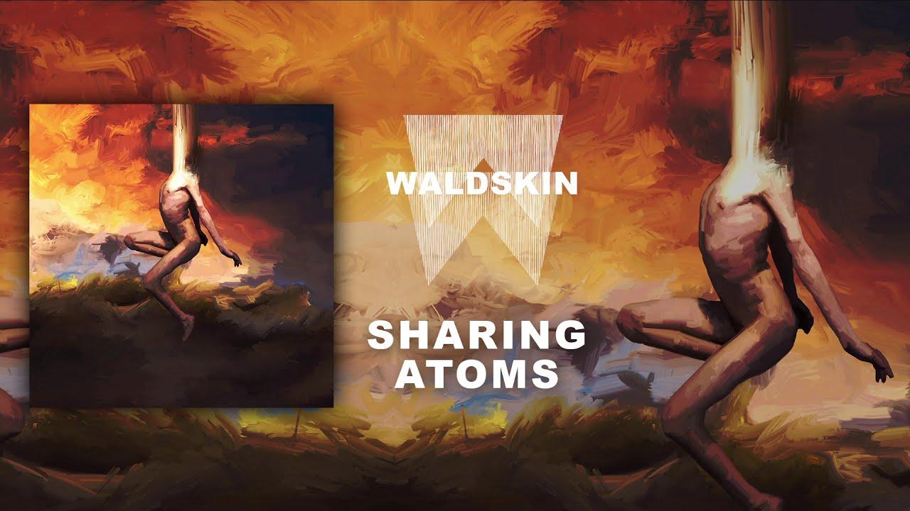 Waldskin - Sharing Atoms