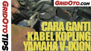 Ganti Kabel Kopling Yamaha V-Ixion | How To | GridOto Tips
