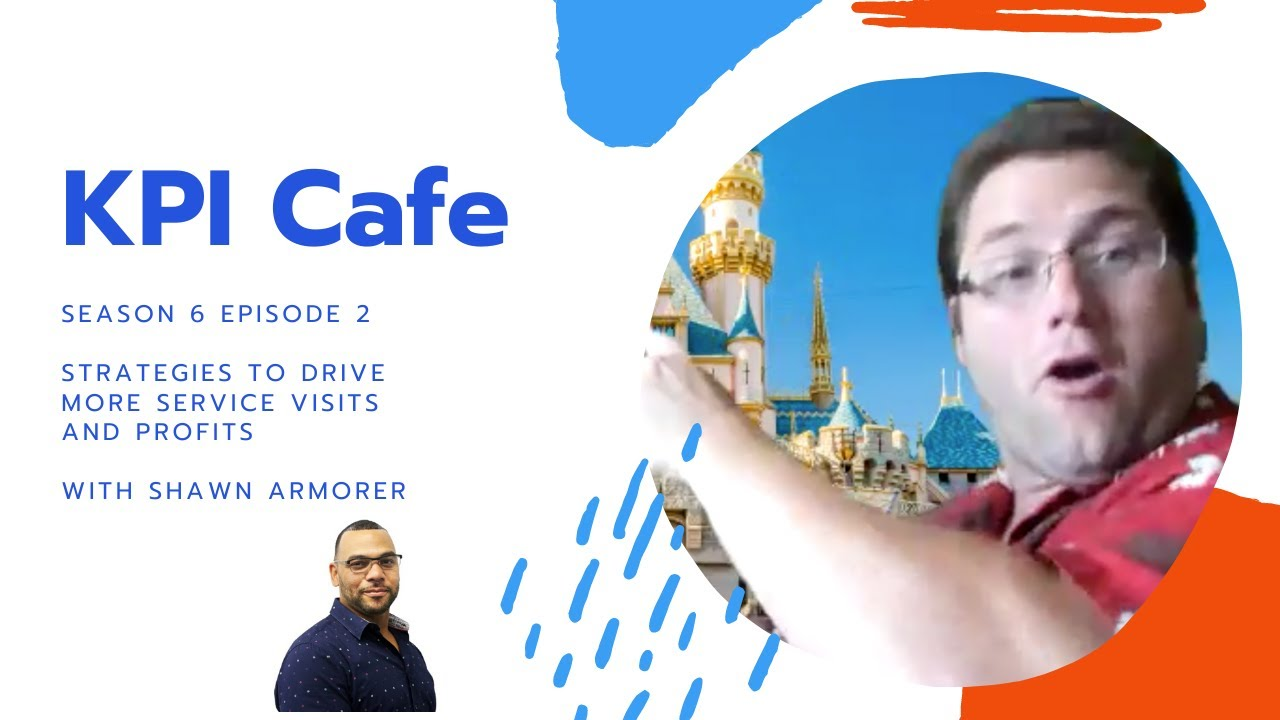 Download Strategies to Drive More Service Visits and Profits with Shawn Armorer | KPI Cafe Season 6 Episode 2