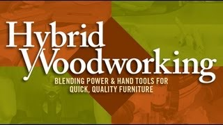 Hybrid Woodworking Pre-Order