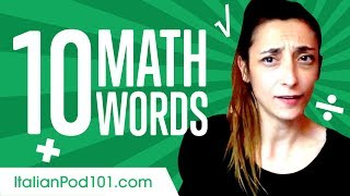 Learn the top 10 Must Know Math Words in Italian!
