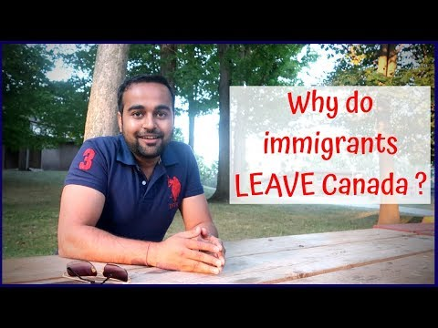 Why do immigrants leave Canada ?