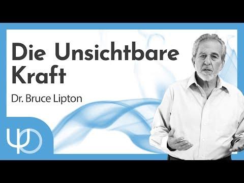 Die Unsichtbare Kraft | Bruce Lipton (deutsch)
