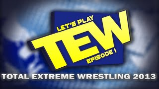 Let's Play Total Extreme Wrestling 2013 - Episode 1 - AAW Begins