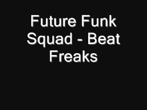 Future Funk Squad - Beat Freaks.