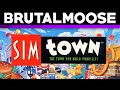 SimTown - brutalmoose