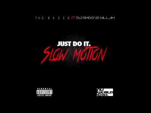 Download Youtube: Dj Smoove Killah ft The Execs  - Just Do It (SLOW MOTION) !! #slowmotionchallenge