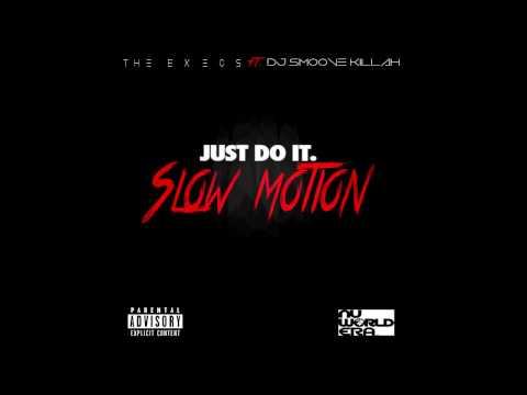 """The Execs""- Just Do It (SLOW MOTION) !! #slowmotionchallenge"