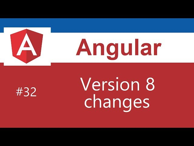 Angular 8 Tutorial - 32 - Angular 8 Features and Changes