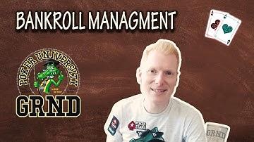BANKROLL MANAGEMENT | GRND University Poker Training (01.07.2019)