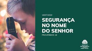 Segurança no Nome do Senhor - Estudo Bíblico - 16/07/2020
