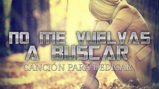 💔 No me Vuelvas a Buscar 😞  / Rap Romantico 2017 - Jhobick Zamora Ft Ivangel Music (Video con Letra)