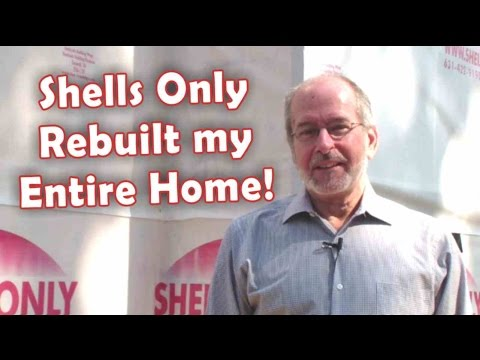Shells Only-Complete Home Rebuild