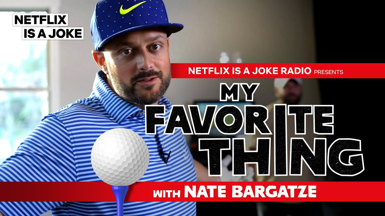 My Favorite Thing with Nate Bargatze
